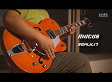【MUCUS试听】Gretsch G5420T Electromatic Hollowbody试听与介绍